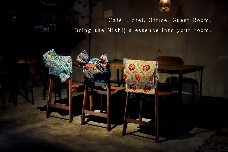 Café, Hotel, Office, Guest Room. Bring the Nishijin essence into your room.